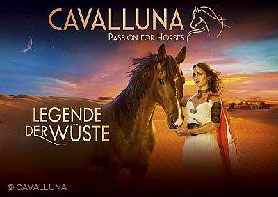 """CAVALLUNA - """"Legende der Wüste"""": Im Galopp durch den Orient Mannheim am 30.05.2020 bis 31.05.2020"""