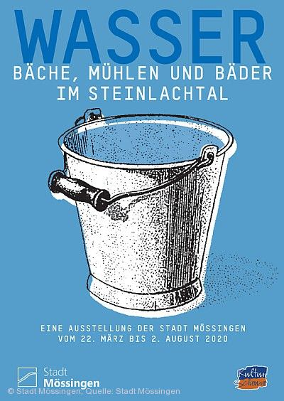 """""""Wasser - Bäche, Mühlen und Bäder im Steinlachtal"""" Mössingen"""