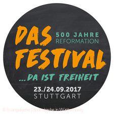 """""""Da ist Freiheit! - Das Festival zu 500 Jahren Reformation"""" Stuttgart"""