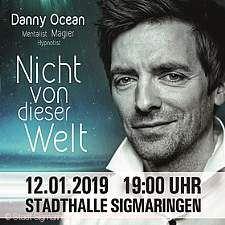 """Danny Ocean - """"Nicht von dieser Welt"""" Sigmaringen"""