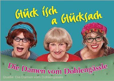 """Die Drei vom Dohlengässle - """"Glück isch a Glücksach"""" Hechingen"""