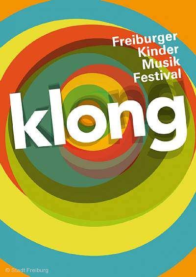 klong - 9. Freiburger Kindermusikfestival Freiburg im Breisgau