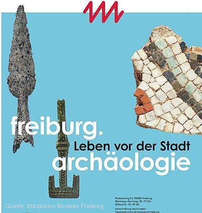 """""""freiburg.archäologie - Leben vor der Stadt"""" Freiburg im Breisgau"""