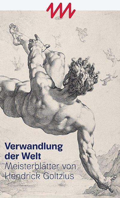 """""""Verwandlung der Welt - Meisterblätter von Hendrich Goltzius"""" Freiburg im Breisgau"""